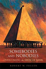 Somebodies and Nobodies by Robert W. Fuller